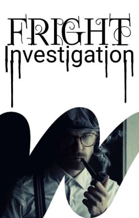 Fright Investigations by fright