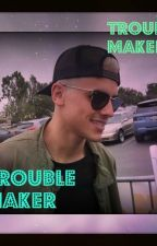 Trouble maker (Jack Gilinsky fanfiction) by saratrajkoska99