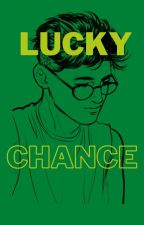 Lucky Chance. by kellybelly2909