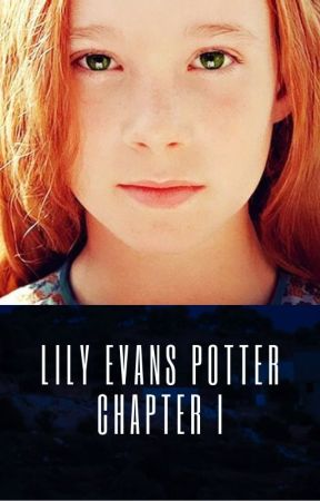 The Story of Lily Evans Potter - Year 1  (Chapter 1) by katarinalovestowrite