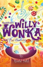 Willy Wonka and the Chocolate Factory by user11511306