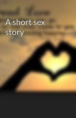 A short sex story by TheBethanyMatt122