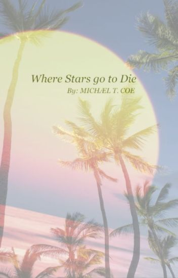 Where Stars go to Die