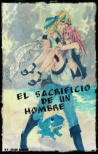 El Sacrificio de un hombre fairy tail by kurt-and-ao