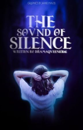 The Sound of Silence - Rewrite by dramaqueen1306