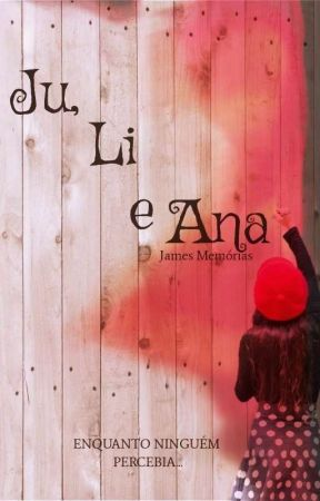 Ju, Li e Ana (conto) by jamemorias