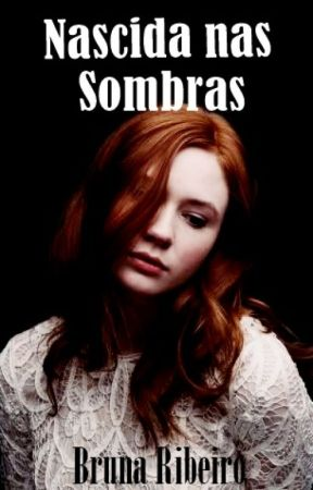 Nascida nas Sombras by Bruna_Ribeiro