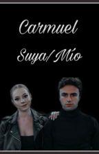Carmuel: Suya/Mío |Adaptación| by AndreaNU12
