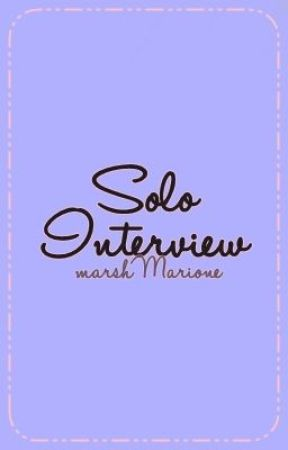 Solo Interview with the Novel Characters by MarioneAshley
