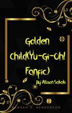 Golden Child(Yugioh! Fanfic) by Allison2007_Quotev