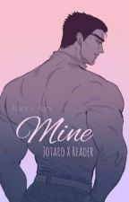 Mine (Jotaro Kujo x reader) by Nani_is_Nani