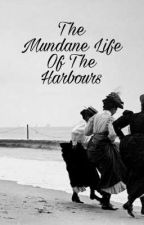 The Mundane Life Of The Harbours by Hockeygirl93oilers