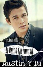 El chico fastidioso (Austin Mahone y tu) by KatyfanKAC