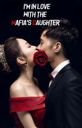 I'm in Love With The Mafia's Daughter by skipabbeat