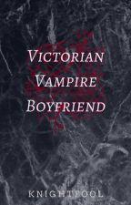 Victorian Vampire Boyfriend |MxM| by knightfool