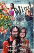 ARSHI SS : Blind Date -Courtesy of Match Making Family by Nita_Reid
