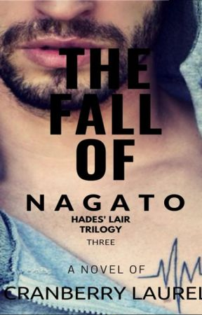 HADES LAIR TRILOGY BOOK 3: THE FALL OF NAGATO (SOON TO PUBLISHED UNDER PHR) by iamcranberry