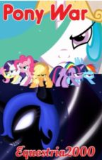 The Pony War by Equestria20000