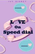 L♡VE On Speed Dial by JordanPresscott