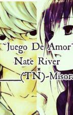 ~Juego De Amor~(Nate River× (TN)[TERMINADA] by SweetDreamsPrince