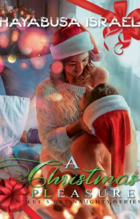 A Christmas Pleasure (Let's Get Naughty Series #1) by hayabusa_green69
