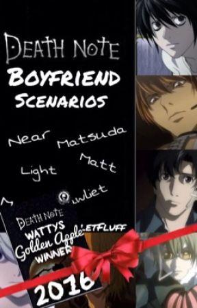 Death Note Boyfriend Scenarios! <3 (Death Note Wattys/Golden Apple
