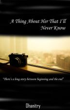 A thing about her that I'll never know by Dhanitry