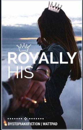 Royally His by dystopianxfiction