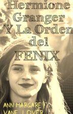 Hermione Granger Y La Orden del Fénix by vane_lover