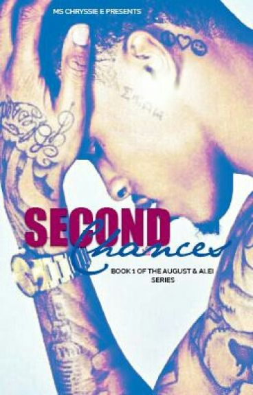 Second Chances (An August Alsina Story) *Editing*