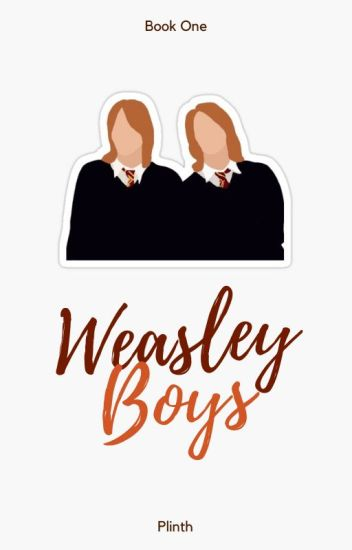 Weasley Boys // Fin