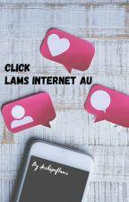 Click~ Lams Internet AU by dashipoflams