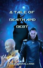 A Tale of Death and Debt by thesunshallrise