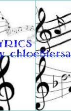 Lyrics xxx (Every artist) book 1 by chloeBiersack22
