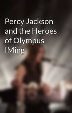 Percy Jackson and the Heroes of Olympus IMing by Issabella62601