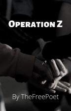 Operation Z by TheFreePoet