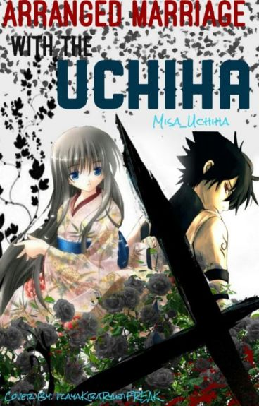 Arranged Marriage With The Uchiha (Sasuke Love Story)