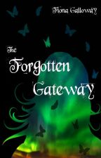 The Forgotten Gateway by FionaGalloway