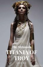 Titania of Troy by the_metanoia