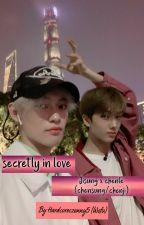 Secretly In Love {CHENJI /CHENSUNG } by HARDCORECZENNY5