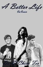 A Better Life [El Chico Feo Temp. 2] [Ashton Irwin] by ImIrwin