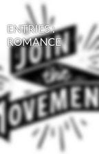 ENTRIES : ROMANCE by TheMovement2014