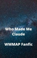 Who Made Claude?!!! by user7015