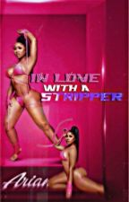 in love with a stripper  by BaddGalAriii