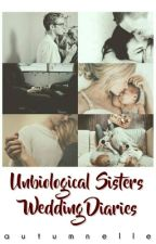 Unbiological Sisters Wedding Diaries by autumnelle