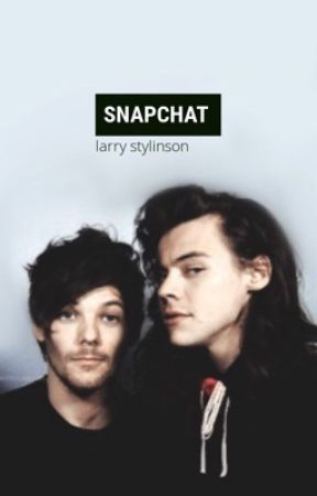 Snapchat | Larry Stylinson  by louisxlol