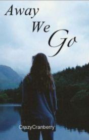 Away We Go. (Avengers Fan Fiction) by CrazyCranberry