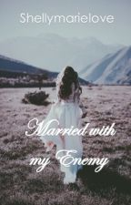 Married with my enemy by shellymarielove