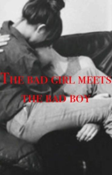The bad girl meets the bad boy