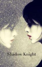 Shadow Knight by -Fallon-